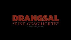 DRANGSAL – Eine Geschichte/Und Du?