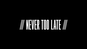 Adidas - Never Too Late
