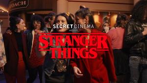 Secet Cinema - Stranger Things