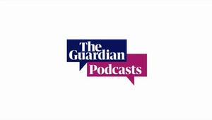 The Guardian Podcasts