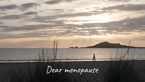 Dear Menopause